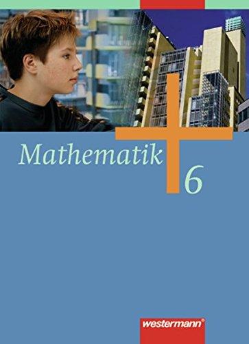 Mathematik - Allgemeine Ausgabe 2006 für die Sekundarstufe I: Schülerband 6 mit CD-ROM HB, HH, NW, NI, SH