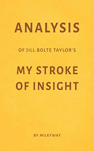Analysis of Jill Bolte Taylor's My Stroke of Insight by Milkyway
