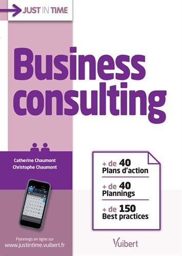 Download Business consulting - + de 40 plans d'action & plannings et + de 150 best practices pdf epub