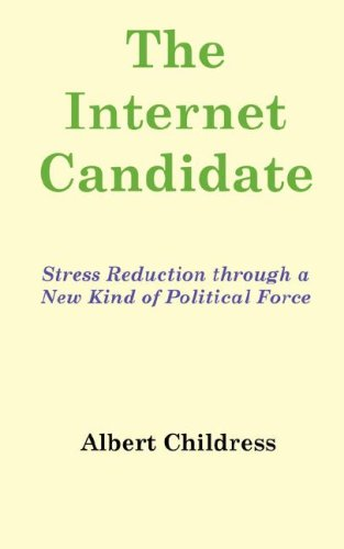 Download The Internet Candidate: Stress Reduction through a New Kind of Political Force pdf