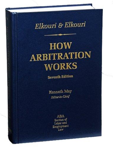 Elkouri & Elkouri: How Arbitration Works, Seventh Edition