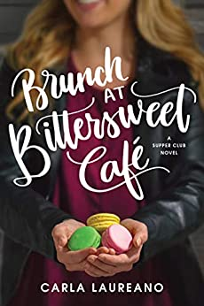 Brunch at Bittersweet Café (The Saturday Night Supper Club) by [Laureano, Carla]