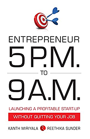 Entrepreneur 5 P.M. to 9 A.M.: Launching a Profitable Start-Up without Quitting Your Job