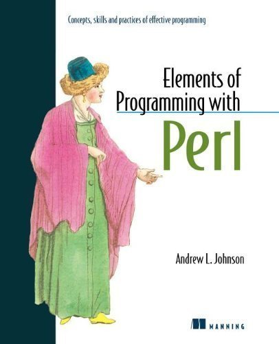 Elements of Programming with Perl by Johnson, Andrew L unknown edition [Paperback(1999)] by Manning Publications