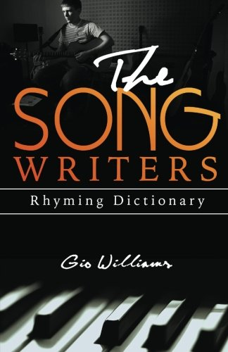 The Song Writers Rhyming Dictionary (Rhyming Songwriters Dictionary)