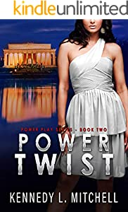 Power Twist: A Secret Service Romantic Suspense Series (Power Play Book 2)
