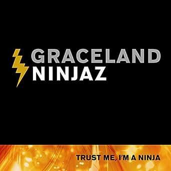 Trust Me, Im a Ninja de Graceland Ninjaz en Amazon Music ...