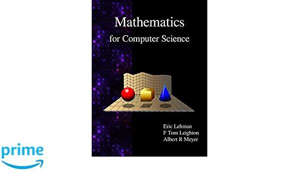 Mathematics for computer science eric lehman f thomson leighton mathematics for computer science eric lehman f thomson leighton albert r meyer 9789888407064 amazon books fandeluxe Gallery
