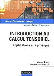 Introduction au calcul tensoriel : Applications à la physique