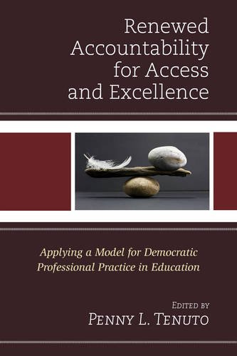 Renewed Accountability for Access and Excellence: Applying a Model for Democratic Professional Practice in Education