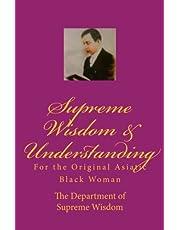 Supreme Wisdom & Understanding:: For the Original Asiatic Black Woman