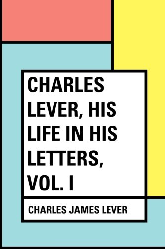 Download Charles Lever, His Life in His Letters, Vol. I pdf epub