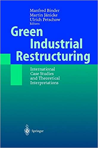 Green Industrial Restructuring: International Case Studies and Theoretical Interpretations
