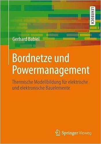 Bordnetze und Powermanagement: Thermische Modellbildung für ...