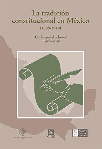La tradición constitucional en México (1808-1940) (Spanish Edition)