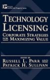 img - for Technology Licensing: Corporate Strategies for Maximizing Value book / textbook / text book
