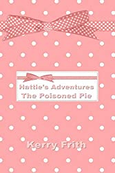 The Poisoned Pie (Hattie's Adventures Book 1)