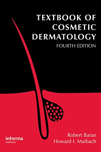 Textbook of Cosmetic Dermatology, Fourth Edition (Series in Cosmetic and Laser Therapy) Pdf