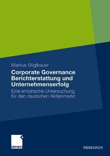Corporate Governance Berichterstattung und Unternehmenserfolg: Eine empirische Untersuchung für den deutschen Aktienmarkt Taschenbuch – 26. März 2010 Markus Stiglbauer Gabler Verlag 3834921262 Betriebswirtschaft