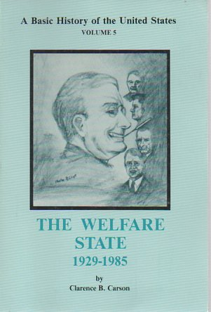 The Welfare State 1929-1985 (A Basic History of the United States)