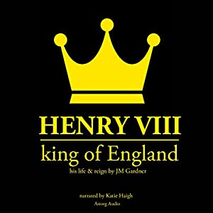 Henry VIII, King of England Audiobook