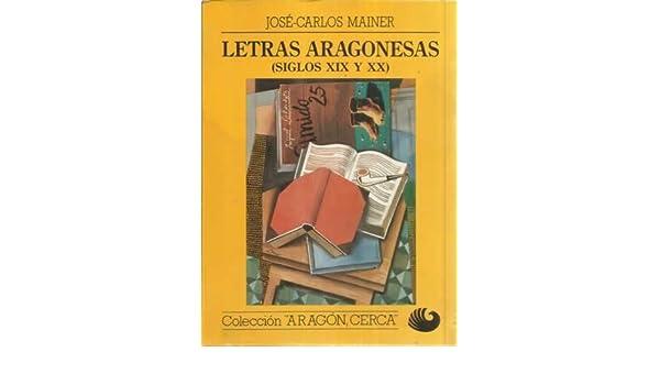 Letras aragonesas (siglos XIX y XX): Amazon.es: Libros