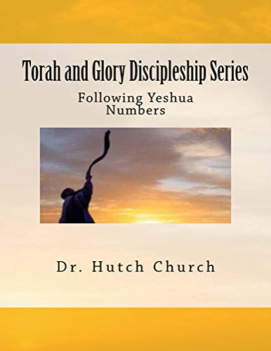 - Torah and Glory Discipleship Series: Numbers/Bamidbar - Part 4 of a five part dynamic year-long discipleship course