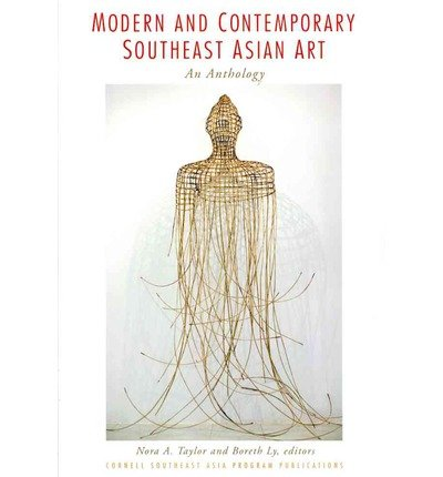Read Online Modern and Contemporary Southeast Asian Art: An Anthology (Southeast Asia Program Publications) (Paperback) - Common pdf epub
