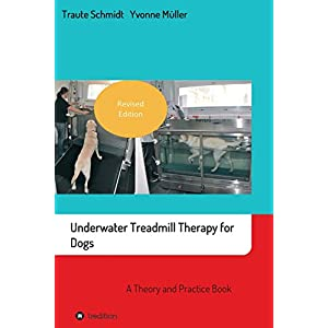 Underwater Treadmill Therapy for Dogs: A Theory and Practice Book Click on image for further info.