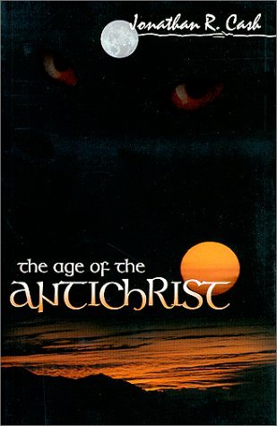 Download By Jonathan R. Cash - The Age of the Antichrist (2nd Edition) (2000-07-16) [Paperback] pdf