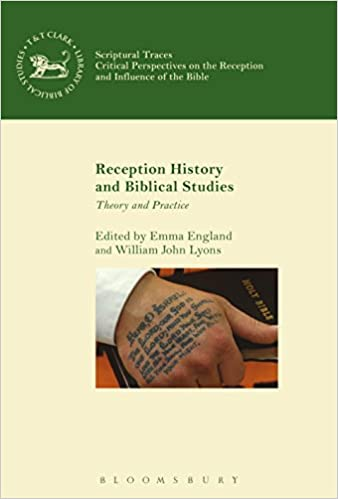 Reception History and Biblical Studies: Theory and Practice (The ...