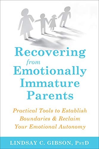 Pdf Parenting Recovering from Emotionally Immature Parents: Practical Tools to Establish Boundaries and Reclaim Your Emotional Autonomy