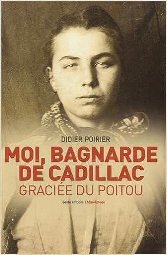 Moi, bagnarde de Cadillac : Graciée du Poitou pdf