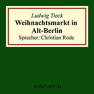 Weihnachtsmarkt in Alt-Berlin Hörbuch