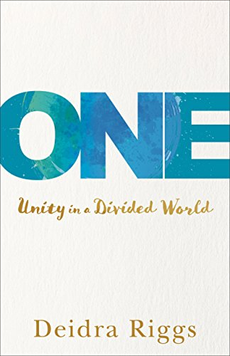 One: Unity in a Divided World (Unity In The Church)