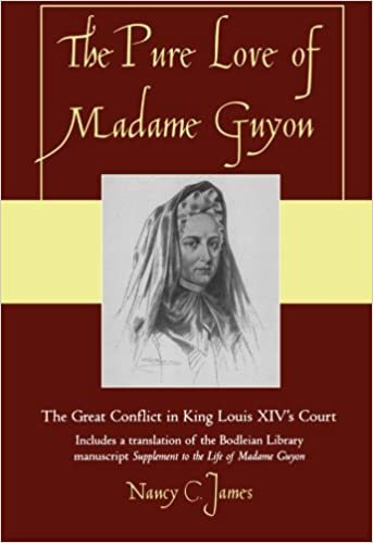 Book The Pure Love of Madame Guyon: The Great Conflict in King Louis XIV's Court