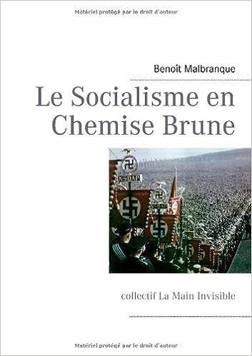 Amazon Fr Le Socialisme En Chemise Brune Essai Sur L Ideologie Hitlerienne Benoit Malbranque Livres
