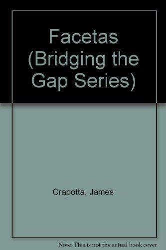 Facetas: Conversacion Y Redaccion : Spanish Content : Driven Conversation/Composition Text (Bridging the Gap Series)
