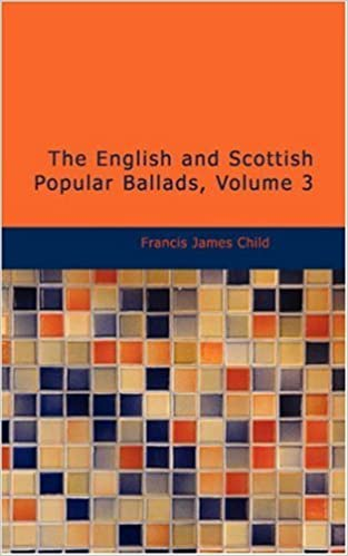 Book The English and Scottish Popular Ballads, Volume 3 by Francis James Child (2008-03-03)