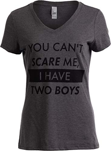 You Can't Scare Me, I Have Two Boys | Funny Sons Mom Mommy V-Neck T-Shirt Women-(Vneck,M)