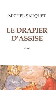 Le drapier d'Assise par Michel Sauquet