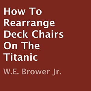 How to Rearrange Deck Chairs on the Titanic Audiobook