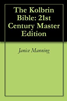The Kolbrin Bible: 21st Century Master Edition by [Manning, Janice, Masters, Marshall]