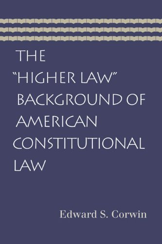 The Higher Law Background of American Constitutional Law by Edward S Corwin (2008-02-26)