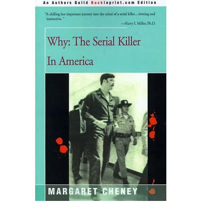 [(Why?: The Serial Killer in America * * )] [Author: Margaret Cheney] [Apr-2000] (Why The Serial Killer In America compare prices)