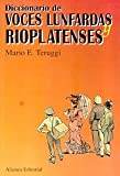 img - for Diccionario de Voces Lunfardas y Rioplatenses (Spanish Edition) book / textbook / text book