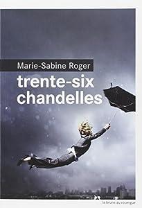 vignette de 'Trente-six chandelles (Roger, Marie-Sabine)'