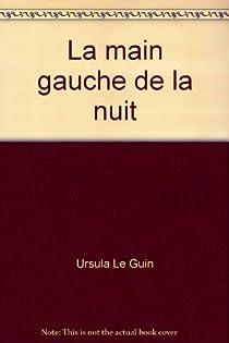 Cycle de l'Ekumen : La Main gauche de la nuit par Le Guin