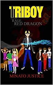 Triboy and the Rage of Red Dragon: With his powers he can save his city.