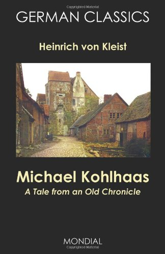 Michael Kohlhaas: A Tale from an Old Chronicle (German Classics)